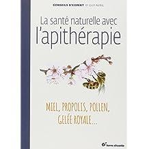 Sante Naturelle avec l'Apitherapie (la)