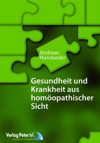 Gesundheit und Krankheit aus homöopathischer Sicht