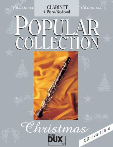 Popular Collection Christmas für Klarinette in B und Klavier/Keyboard -- 24 beliebte Weihnachtslieder von STILLE NACHT bis LAST CHRISTMAS in klangvollen mittelschweren Arrangements (Noten/sheet music)