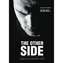 The Other Side - Quello Che Non Vedi - Matching Scars Series #1.5
