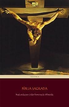 Bíblia Sagrada [Edição Revista e Corrigida] (Portuguese Edition) par [Almeida, João Ferreira de]