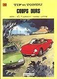 Tif et Tondu, tome 39 - Coups durs
