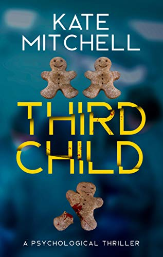 Third Child: A Psychological Thriller (English Edition) par [Mitchell, Kate]