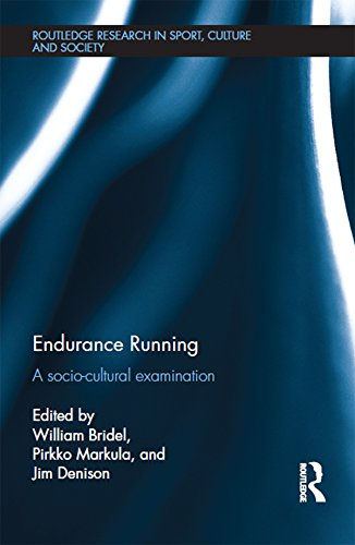 Endurance Running: A Socio-Cultural Examination (Routledge Research in Sport, Culture and Society Book 51) (English Edition)