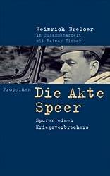 Die Akte Speer: Spuren eines Kriegsverbrechers