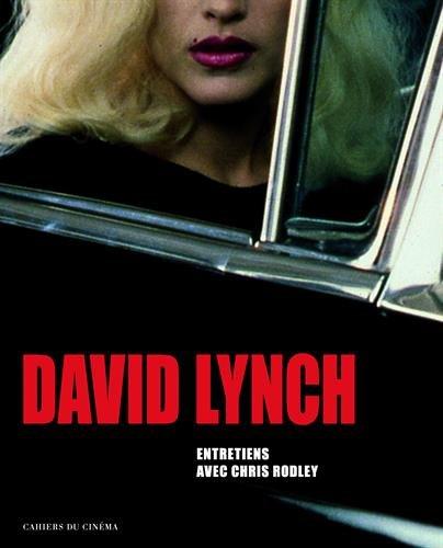 David Lynch : Entretiens avec Chris Rodley, films, photographies, peintures par David Lynch