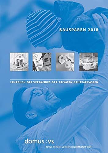 Bausparen 2018: Jahrbuch des Verbandes der Privaten Bausparkassen