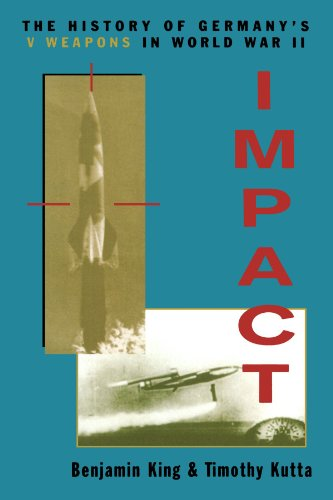 impact-the-history-of-germanys-v-weapons-in-world-war-ii