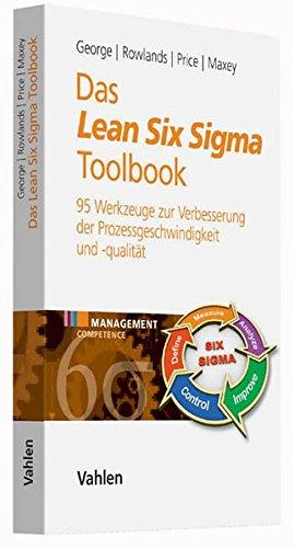 Das Lean Six Sigma Toolbook: Mehr als 100 Werkzeuge zur Verbesserung der Prozessgeschwindigkeit und -qualität thumbnail