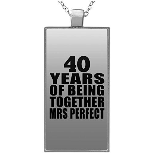 40th Anniversary 40 Years Of Being Mrs Perfect - Rectangle Necklace Halskette Rechteck Versilberter Anhänger - Geschenk zum Geburtstag Jahrestag Muttertag Vatertag Ostern