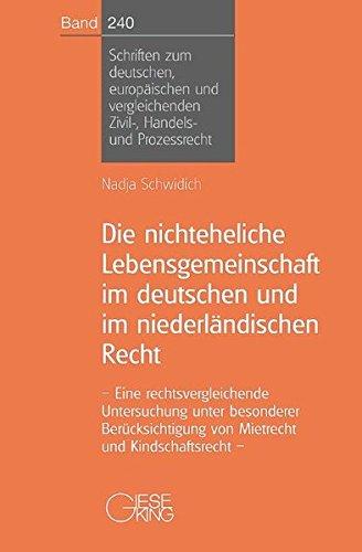 Die nichteheliche Lebensgemeinschaft im deutschen und im niederländischen Recht: Eine rechtsvergleichende Untersuchung unter besonderer ... Zivil-, Handels- und Prozessrecht)