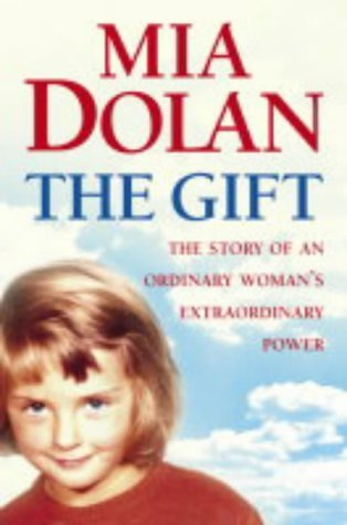 [THEGIFTTHE STORY OF AN ORDINARY WOMAN'S EXTRAORDINARY POWER BY DOLAN, MIA]PAPERBACK