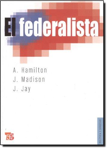 El federalista (Politica Y Derecho)