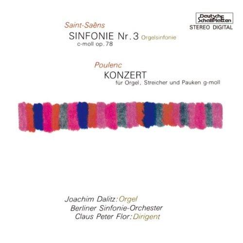 SAINT-SAENS: SYMPHONY NO.3/POULENC: ORGAN CONCERTO(24bit remaster)(reissue) by Joachim Dalitz / Claus Peter Flor (2011-10-05) - Concerto Organ Poulenc
