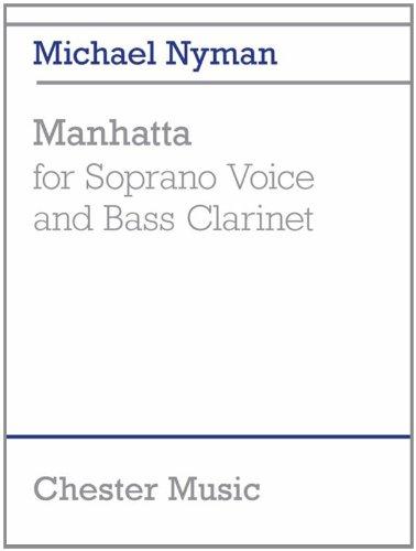 Michael Nyman: Manhatta (for Soprano Voice and Bass Clarinet)