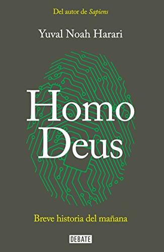 Homo Deus: Breve Historia del Maaana / Homo Deus. a History of Tomorrow por Yuval Noah Harari