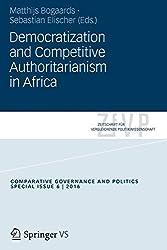 Democratization and Competitive Authoritarianism in Africa (Zeitschrift für Vergleichende Politikwissenschaft - Sonderhefte)