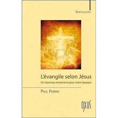 L'évangile selon Jésus - Un nouveau testament pour notre époque