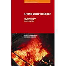 Living With Violence: An Anthropology of Events and Everyday Life (Critical Asian Studies)