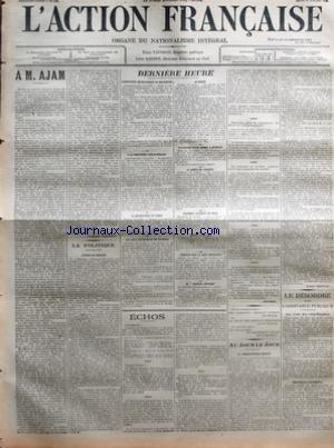 ACTION FRANCAISE (L') [No 117] du 16/07/1908 - A M. AJAM PAR CHARLES MAURRAS - LA POLITIQUE - L'ECOLE DE REINACH PAR L. D. - DERNIERE HEURE - L'AGITATION JEUNE-TURQUE EN MACEDOINE - A LA FRONTIERE TURCO-PERSANE - LA REVOLUTION EN PERSE - LES JEUX OLYMPIQUES DE LONDRES - AU MAROC - EXPLOSION D'UNE BOMBE A BETHUNE - LA GREVE DE VIGNEUX - TERRIBLE ACCIDENT DE MINE - MORTE A 101 ANS - TEMPETE SUR LA COTE ESPAGNOLE - AU JOURNAL OFFICIEL - ECHOS PAR RIVAROL - AU JOUR LE JOUR - LA PROFESSIONNAL BEAUTY