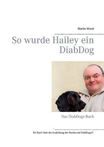 So wurde Hailey ein DiabDog: Das DiabDogs-Buch