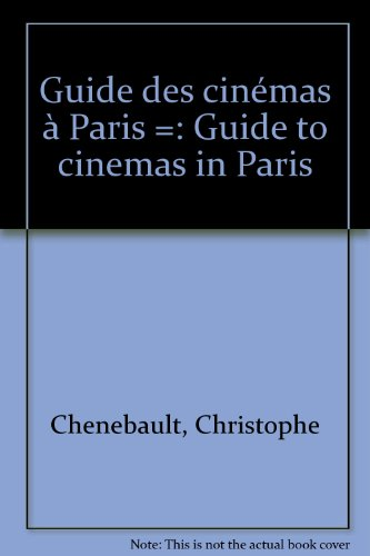 Guide des cinémas à Paris =: Guide to cinemas in Paris par Christophe Chenebault