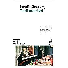 Tutti i nostri ieri (Einaudi tascabili. Scrittori) (Italian Edition)
