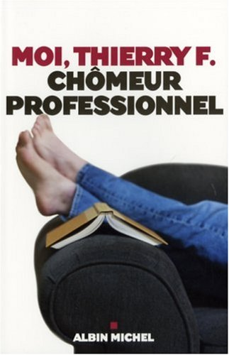 Moi, Thierry F., chômeur professionnel