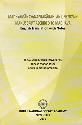 Madhyamamanayana Prakarah: An Unknown anuscript ascribed to Madhava [Paperback] U.K.V. Sarma, Venketeswara Pai, Dinesh Mohan Joshi, and K Ramasubramanian