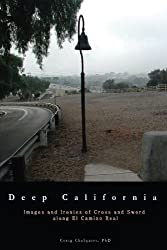 Deep California: Images and Ironies of Cross and Sword on El Camino Real