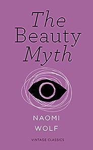 The Beauty Myth (Vintage Feminism Short Edition) (Vintage Feminism Short Editions)