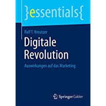 Digitale Revolution: Auswirkungen auf das Marketing (essentials)