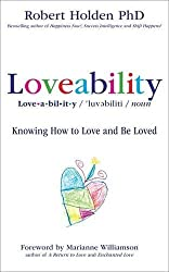Loveability: Knowing How to Love and Be Loved by Robert Holden (2013-03-04)
