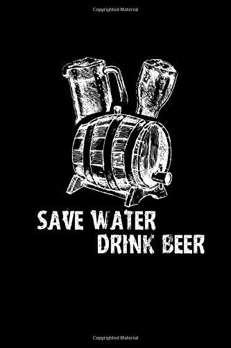 Save Water Drink Beer: Notebook Beer Keg & Mug Cover 6x9