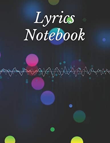 Lyrics Notebook: Songwriters Journal | Lyrics Notebook | College Rule Lined Writing and Notes Journal | Rhyme Book Rap Journal | Songwriting Book ... Music Lovers, Students | Song Writing Journal