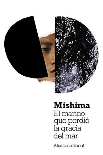 El marino que perdió la gracia del mar (El Libro De Bolsillo - Bibliotecas De Autor - Biblioteca Mishima nº 3084) por Yukio Mishima