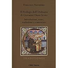 Il Prologo all'«Ordinatio» di Giovanni Duns Scoto. Introduzione, testo, traduzione e commento