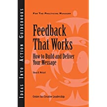 Feedback That Works: How to Build and Deliver Your Message (English Edition)