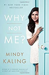 Why Not Me? by Mindy Kaling (2015-09-15)