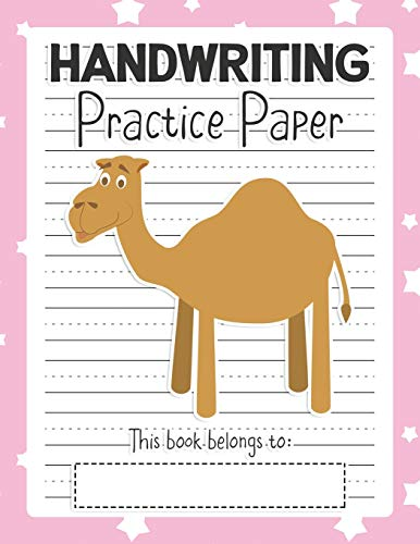 Happy Camel (Handwriting Practice Paper: Notebook - Blank Writing Sheets Pre-K Kindergarten Preschool & Up - Happy Camel Pink (Dashed Center Line Penmanship Book for Students, Band 60))