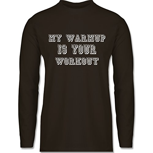 Shirtracer CrossFit & Workout - My Warmup is Your Workout - Herren Langarmshirt Braun