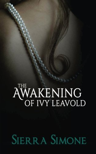 The Awakening of Ivy Leavold: Volume 1 (Markham Hall)