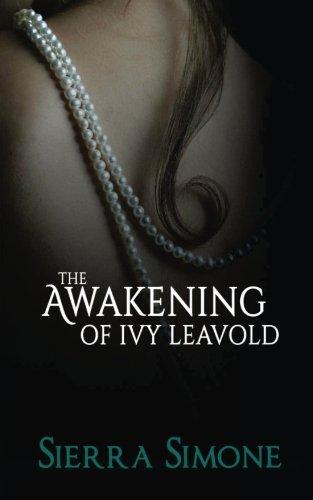 The Awakening of Ivy Leavold: Volume 1 (Markham Hall)