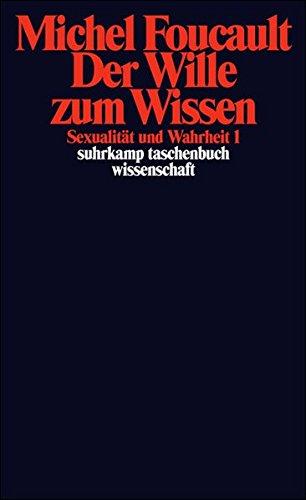 Sexualität und Wahrheit: Erster Band: Der Wille zum Wissen (suhrkamp taschenbuch wissenschaft, Band 716)