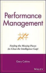 Performance Management: Finding the Missing Pieces (to Close the Intelligence Gap) by Gary Cokins (2004-03-29)