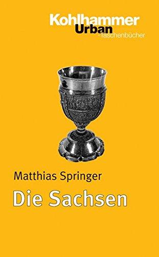 Die Sachsen (Urban-Taschenbücher, Band 598)