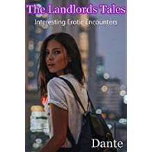 The Landlords Tales: Interesting Erotic Encounters
