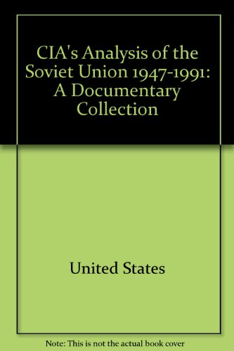 cia-39-s-analysis-of-the-soviet-union-1947-1991-a-documentary-collection
