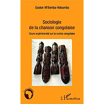 Sociologie de la chanson congolaise: Cours expérimental sur la rumba congolaise