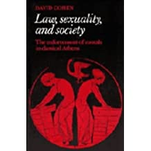 Law, Sexuality, and Society: The Enforcement of Morals in Classical Athens by David Cohen (1991-10-25)